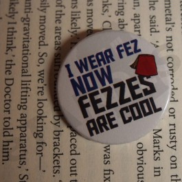 Placka I wear fez now fezzes are cool