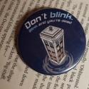 Placka Don't blink. Blink and you're dead (velká) | Doctor Who