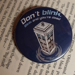 Placka Don´t blink. Blink and you´re dead