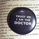 Placka Trust me. I am the Doctor (střední) | Doctor Who
